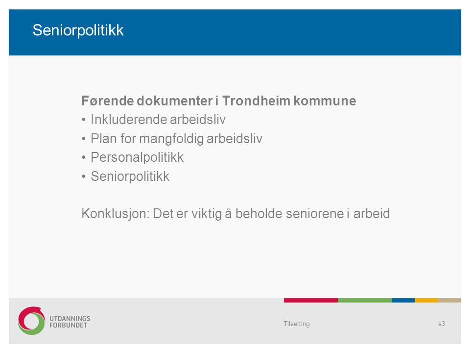 Seniorpolitikk Førende dokumenter i Trondheim kommune