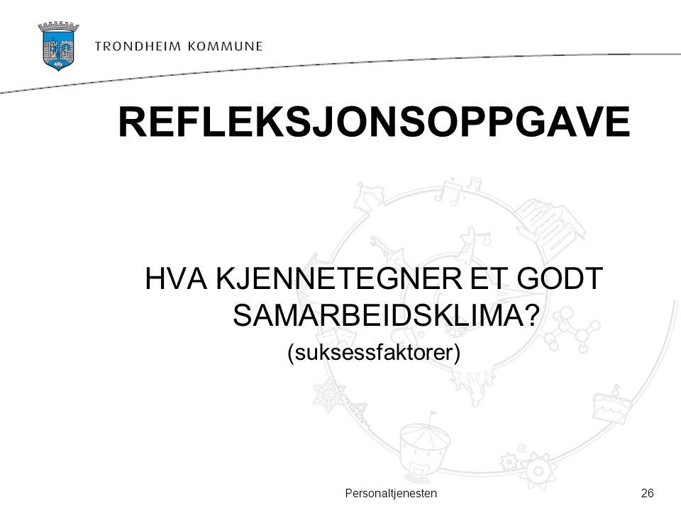 HVA KJENNETEGNER ET GODT SAMARBEIDSKLIMA