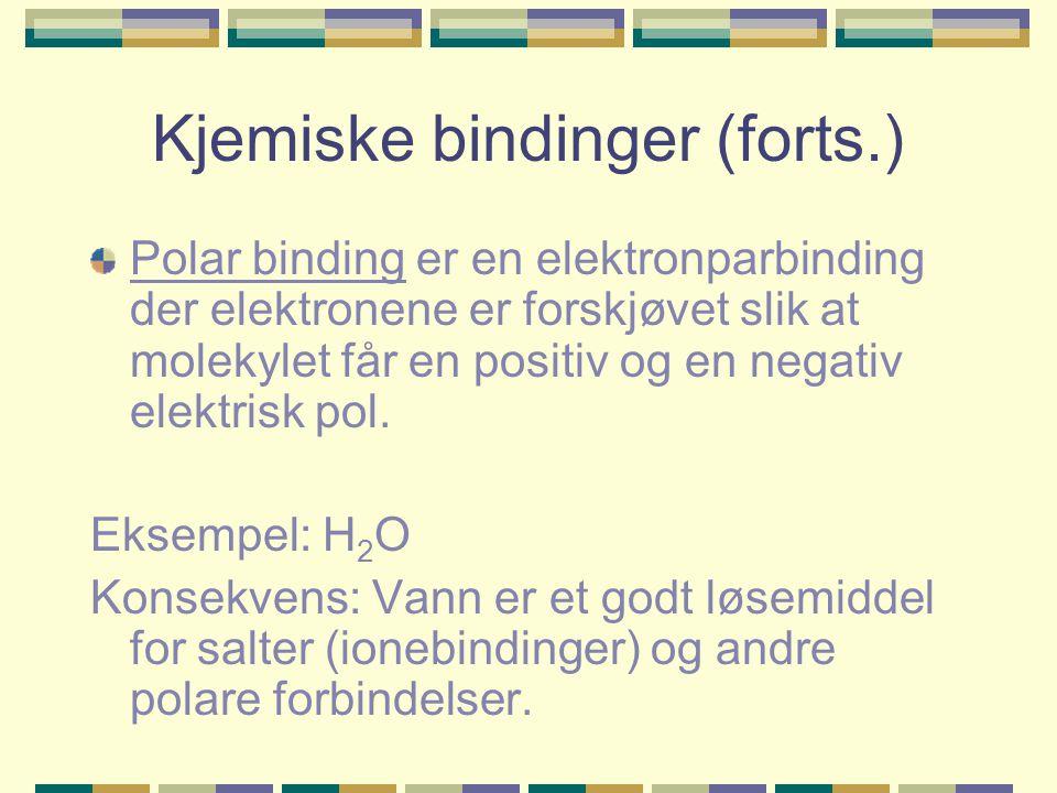 Kjemiske bindinger (forts.)