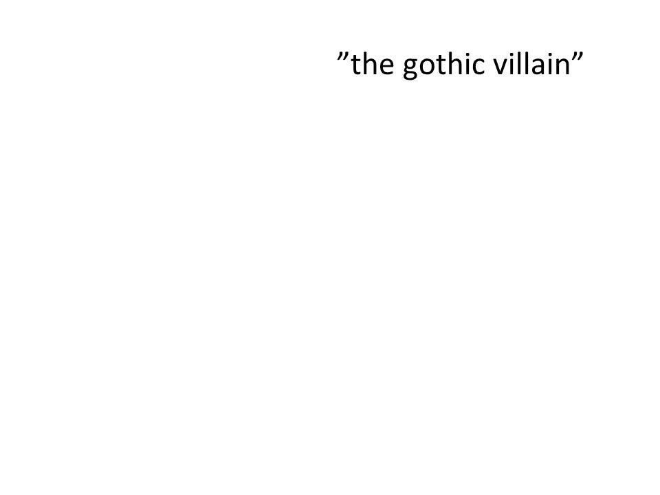 the gothic villain