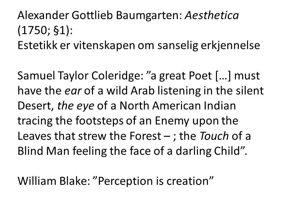 Alexander Gottlieb Baumgarten: Aesthetica (1750; §1):