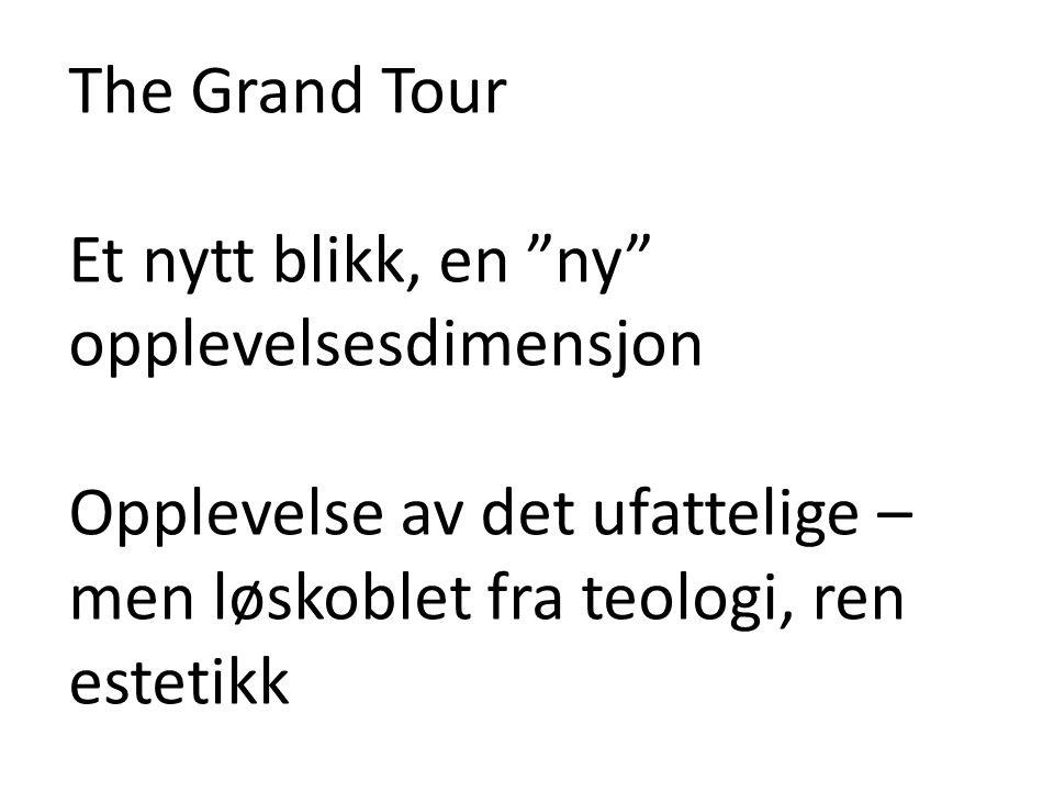 The Grand Tour Et nytt blikk, en ny opplevelsesdimensjon.
