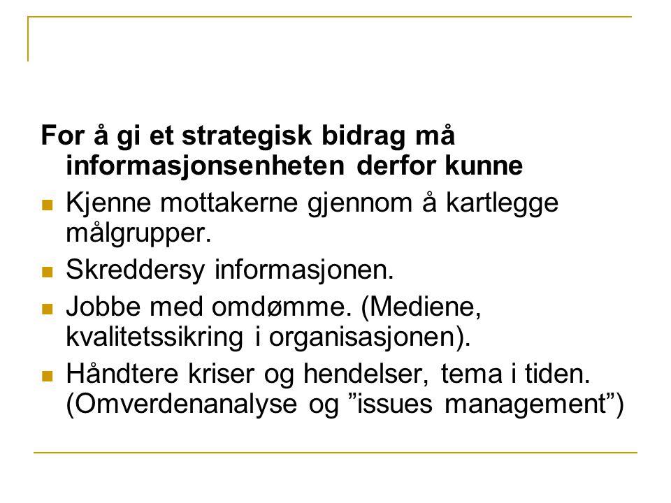For å gi et strategisk bidrag må informasjonsenheten derfor kunne
