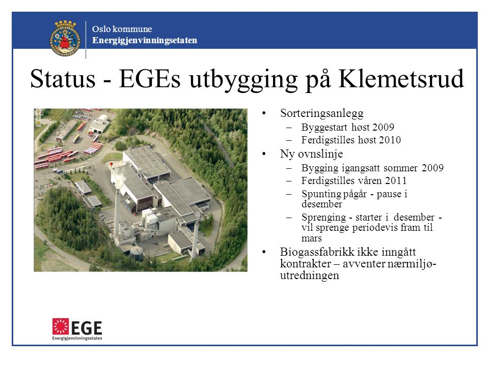 Status - EGEs utbygging på Klemetsrud