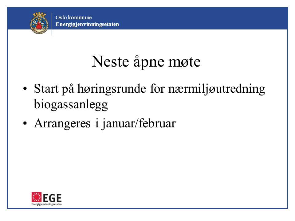 Neste åpne møte Start på høringsrunde for nærmiljøutredning biogassanlegg.