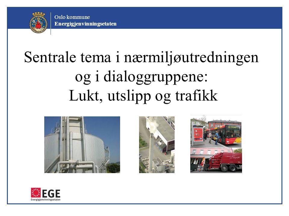 Sentrale tema i nærmiljøutredningen og i dialoggruppene: Lukt, utslipp og trafikk