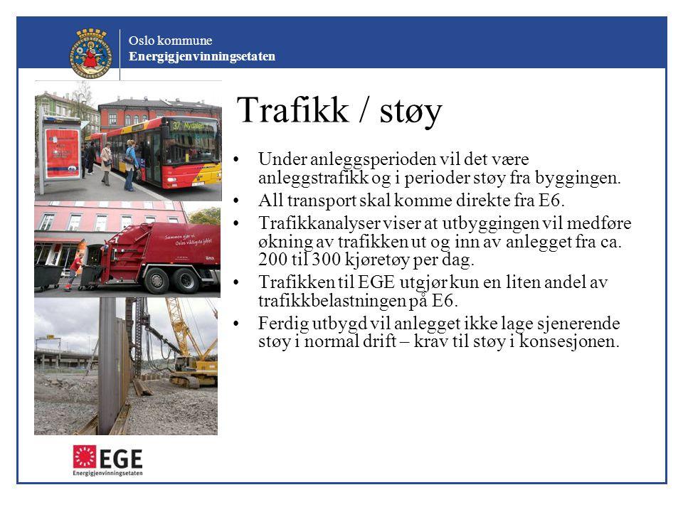 Trafikk / støy Under anleggsperioden vil det være anleggstrafikk og i perioder støy fra byggingen. All transport skal komme direkte fra E6.