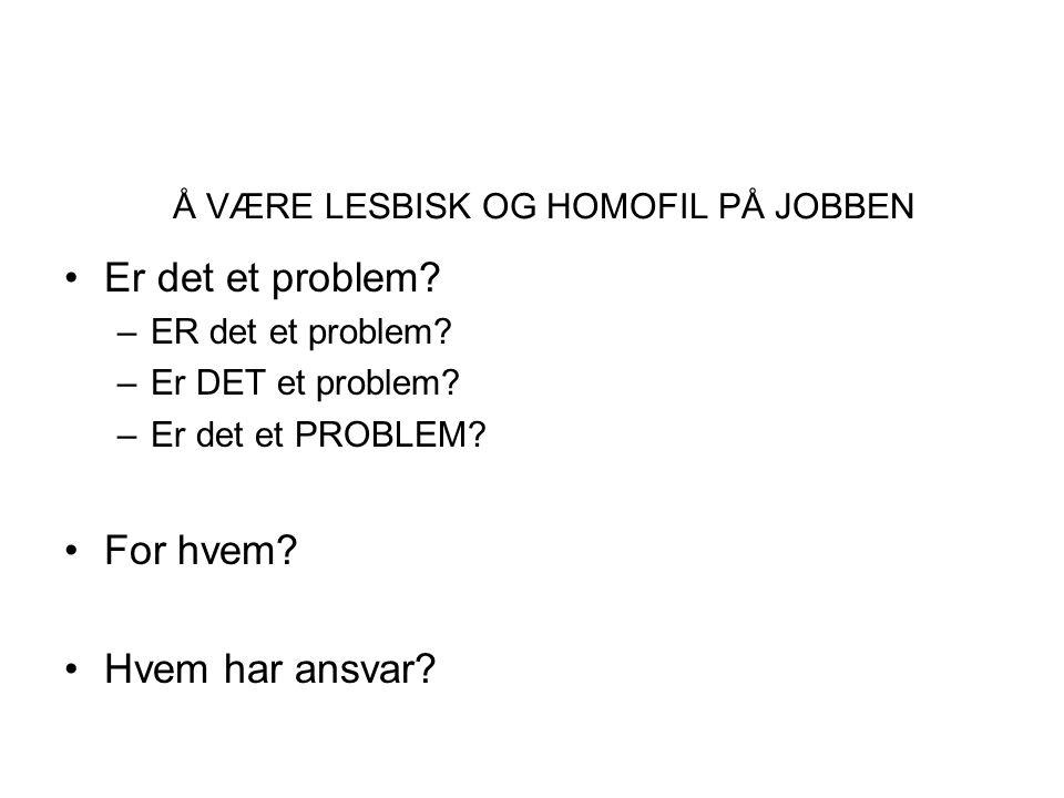 Å VÆRE LESBISK OG HOMOFIL PÅ JOBBEN