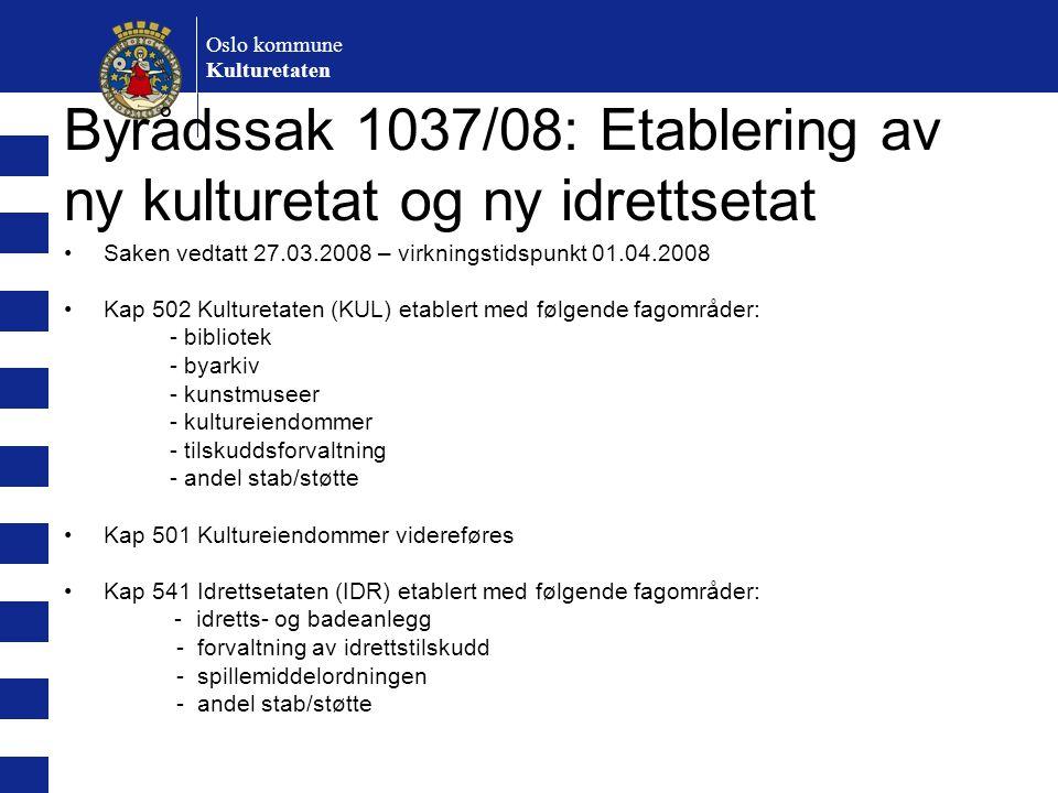 Byrådssak 1037/08: Etablering av ny kulturetat og ny idrettsetat