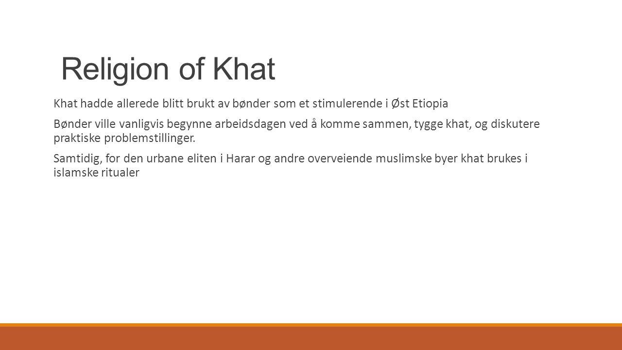 Religion of Khat Khat hadde allerede blitt brukt av bønder som et stimulerende i Øst Etiopia.