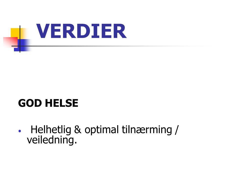 VERDIER GOD HELSE Helhetlig & optimal tilnærming / veiledning.