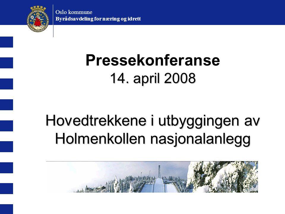 Pressekonferanse Hovedtrekkene i utbyggingen av