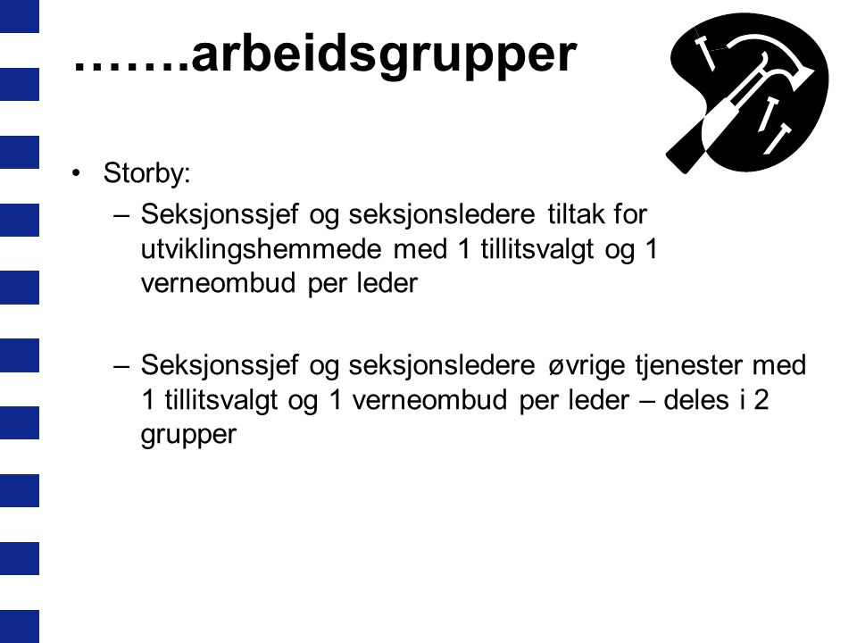 …….arbeidsgrupper Storby: