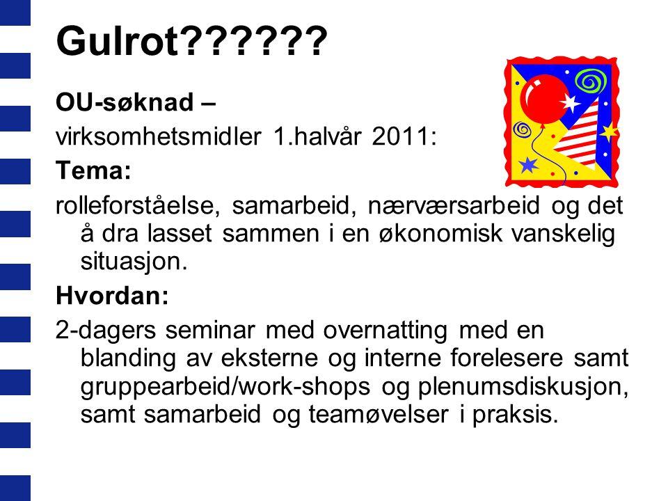 Gulrot OU-søknad – virksomhetsmidler 1.halvår 2011: Tema: