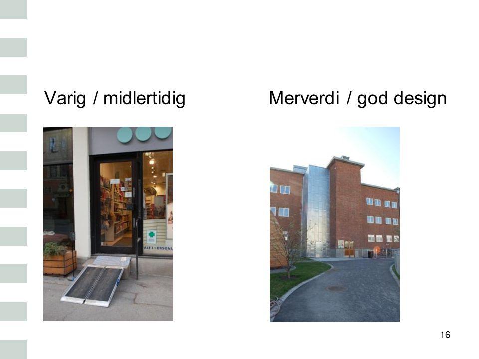 Varig / midlertidig Merverdi / god design