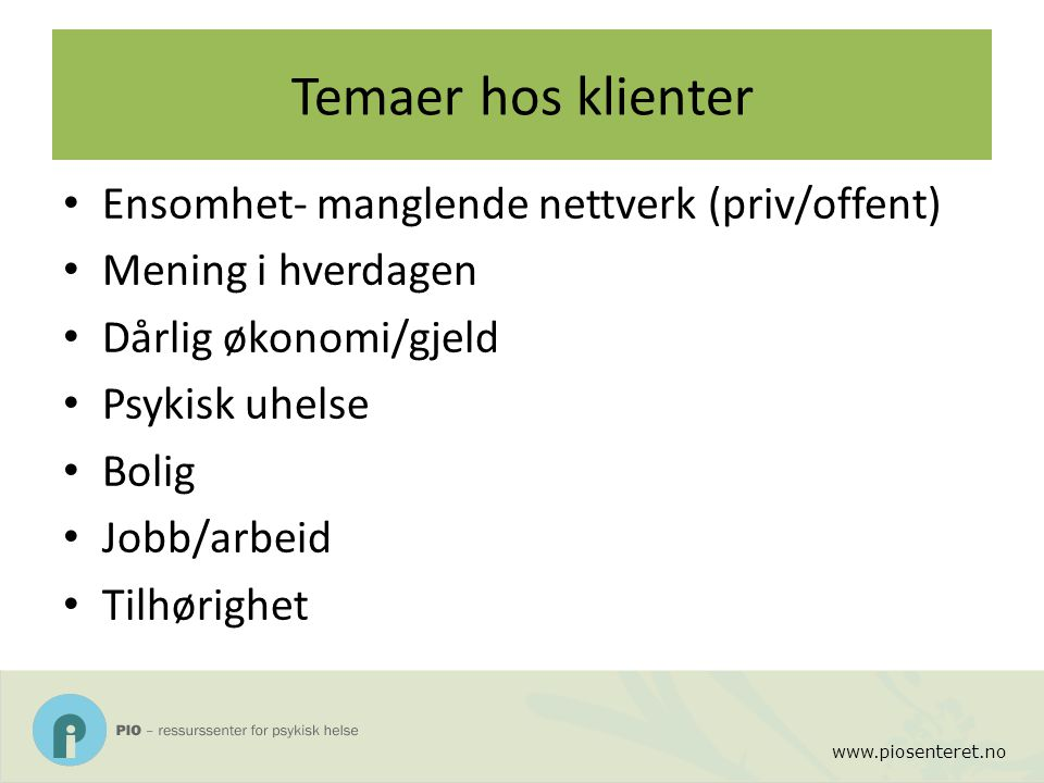 Temaer hos klienter Ensomhet- manglende nettverk (priv/offent)