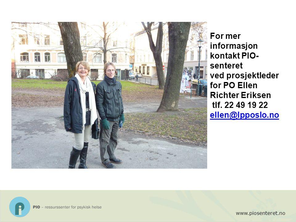 For mer informasjon kontakt PIO-senteret