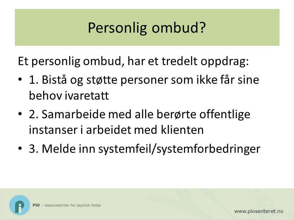 Personlig ombud Et personlig ombud, har et tredelt oppdrag: