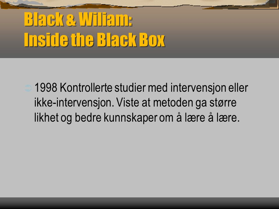 Black & Wiliam: Inside the Black Box