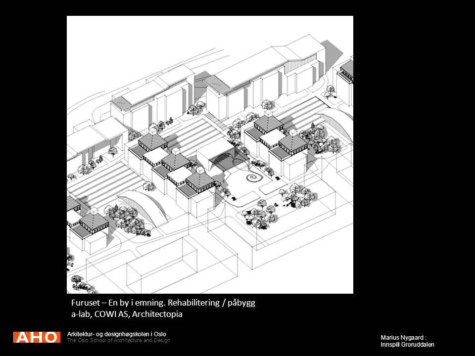 Furuset – En by i emning. Rehabilitering / påbygg