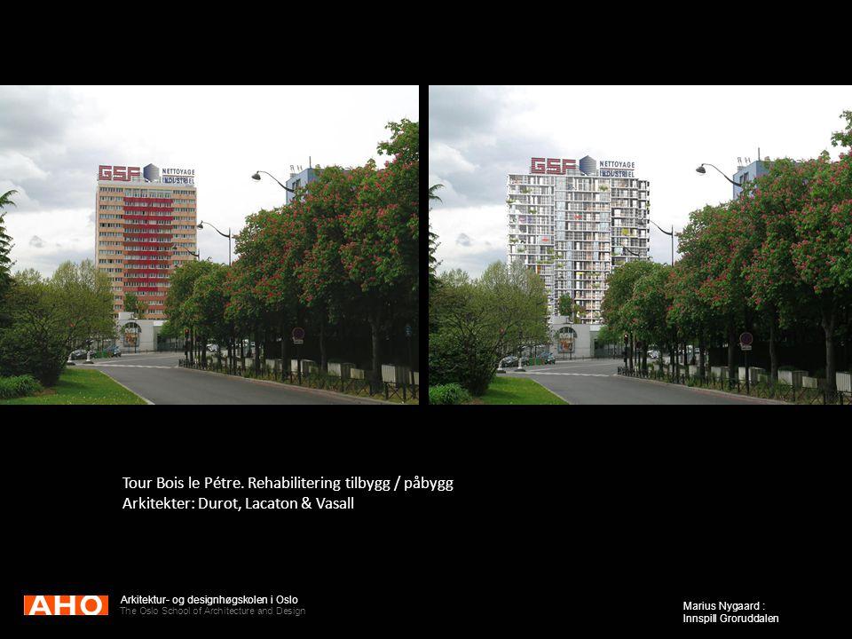 Tour Bois le Pétre. Rehabilitering tilbygg / påbygg