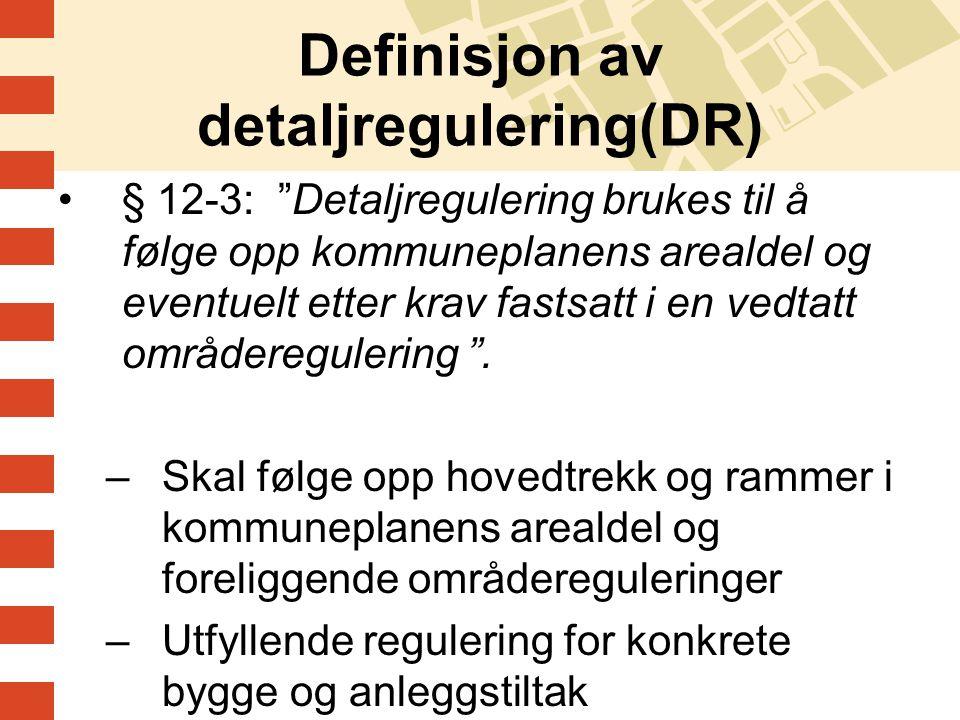 Definisjon av detaljregulering(DR)