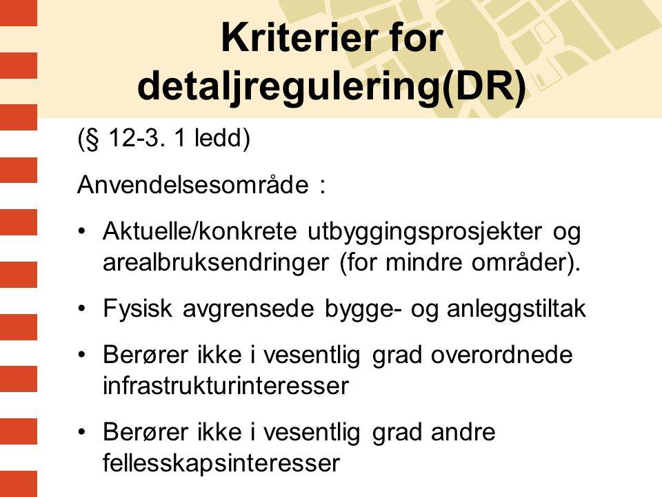 Kriterier for detaljregulering(DR)
