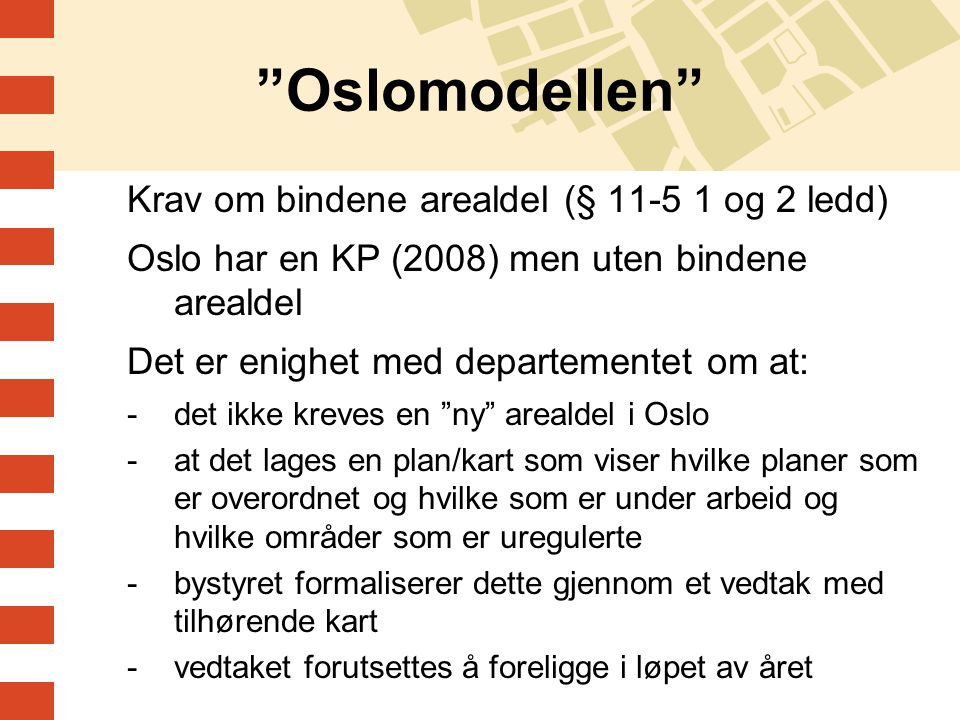 Oslomodellen Krav om bindene arealdel (§ 11-5 1 og 2 ledd)