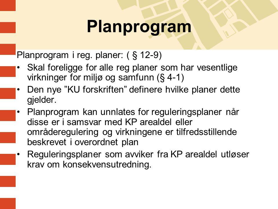 Planprogram Planprogram i reg. planer: ( § 12-9)
