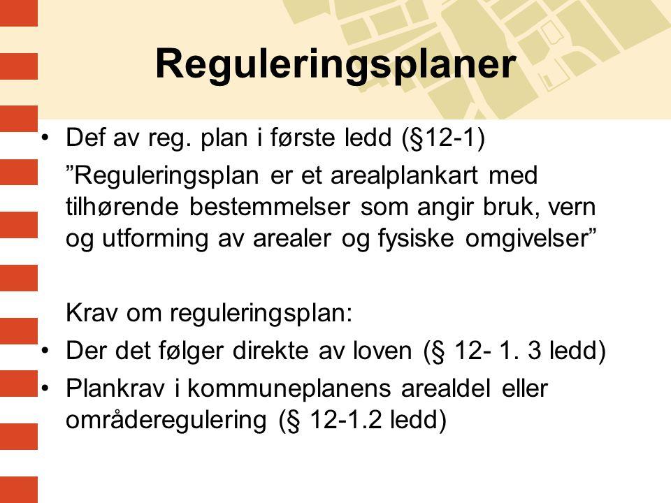 Reguleringsplaner Def av reg. plan i første ledd (§12-1)