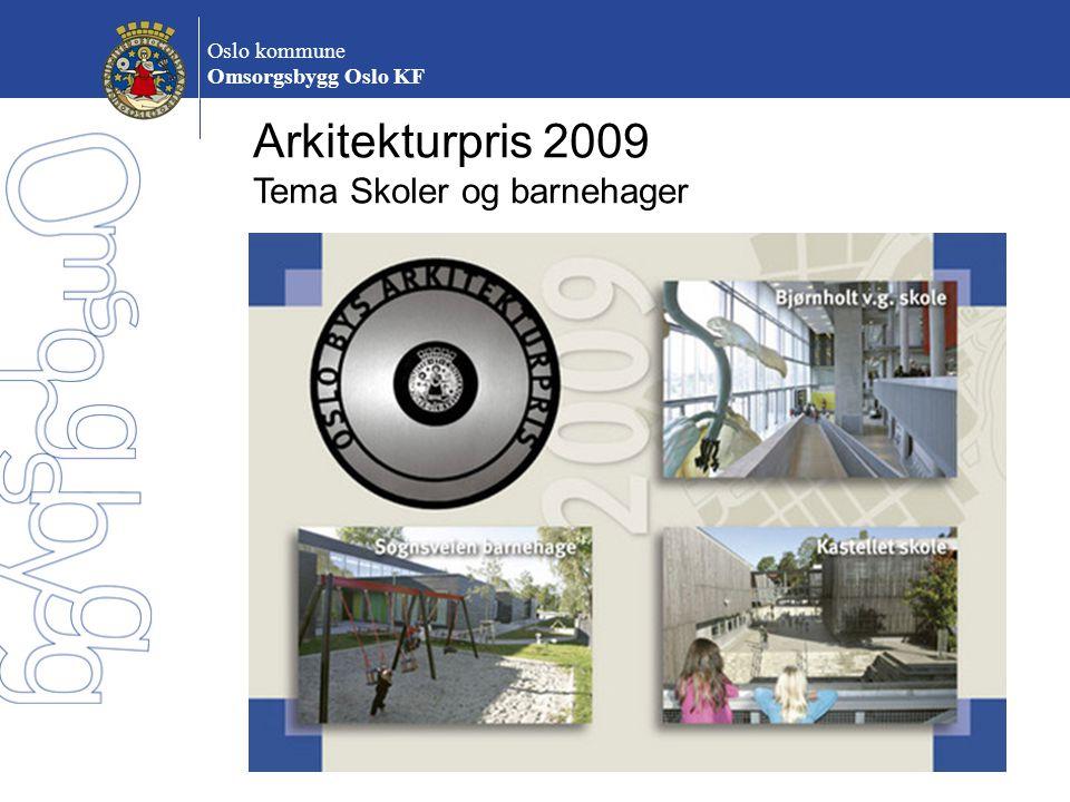 Arkitekturpris 2009 Tema Skoler og barnehager