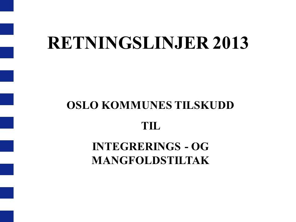 OSLO KOMMUNES TILSKUDD INTEGRERINGS - OG MANGFOLDSTILTAK