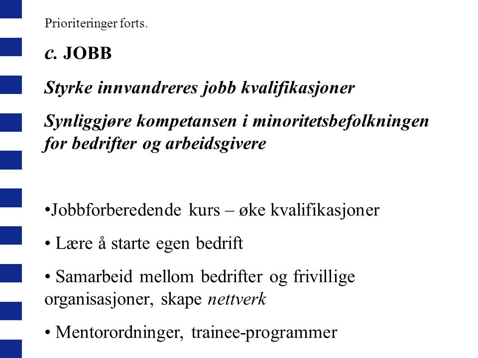 c. JOBB Styrke innvandreres jobb kvalifikasjoner