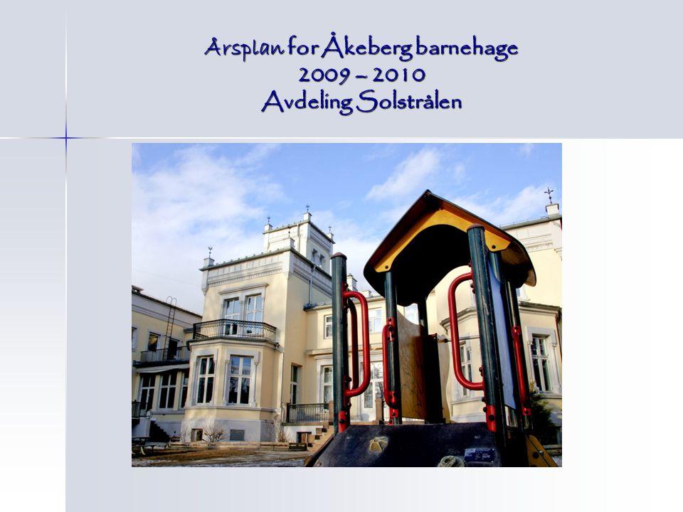 Årsplan for Åkeberg barnehage 2009 – 2010 Avdeling Solstrålen
