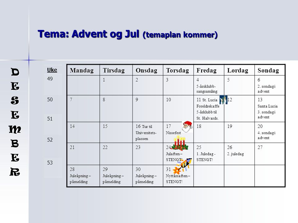 Tema: Advent og Jul (temaplan kommer)