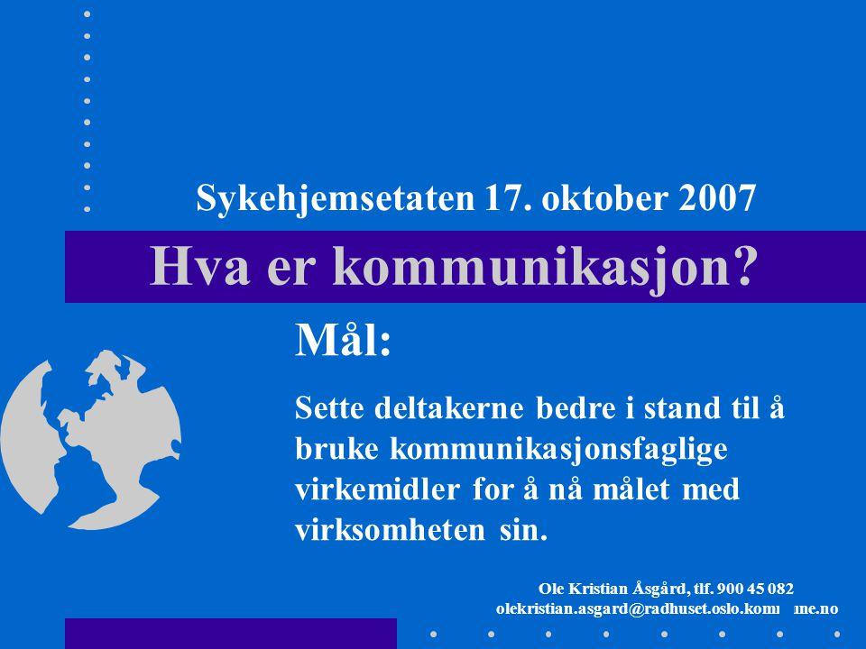 Sykehjemsetaten 17. oktober 2007 Ole Kristian Åsgård, tlf. 900 45 082
