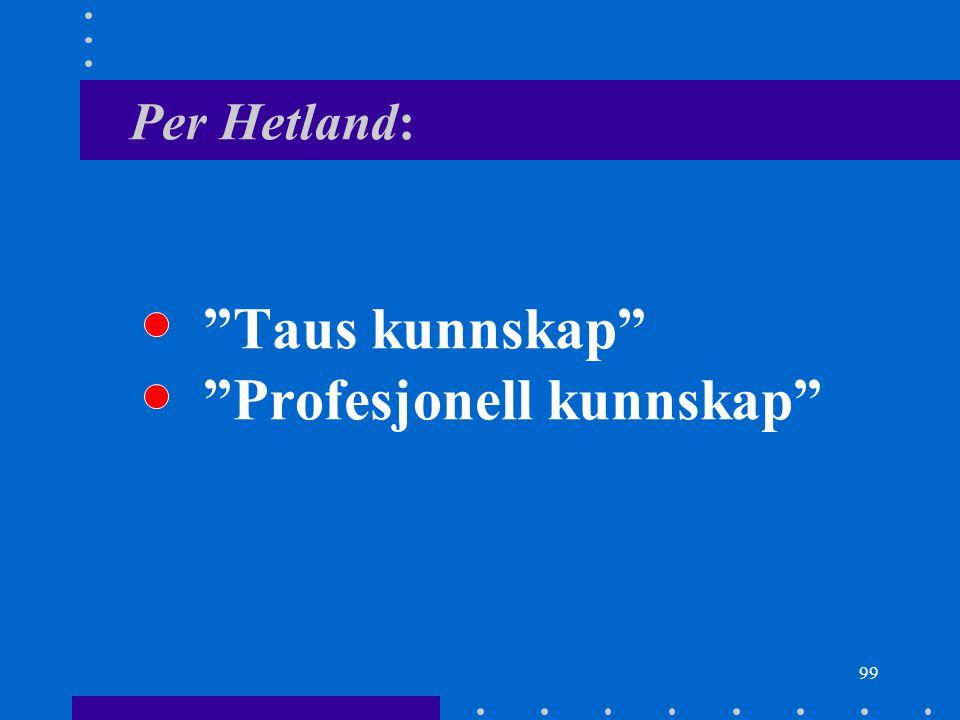 Per Hetland: Taus kunnskap Profesjonell kunnskap