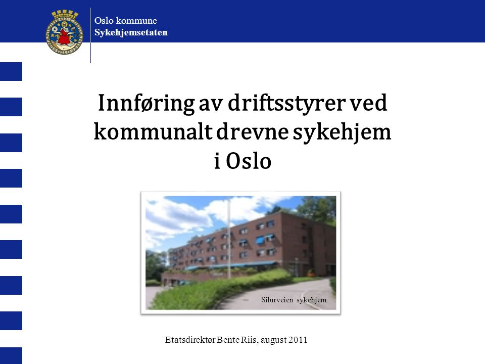 Innføring av driftsstyrer ved kommunalt drevne sykehjem i Oslo