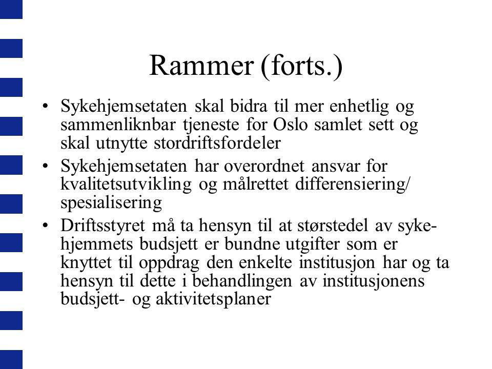 Rammer (forts.) Sykehjemsetaten skal bidra til mer enhetlig og sammenliknbar tjeneste for Oslo samlet sett og skal utnytte stordriftsfordeler.