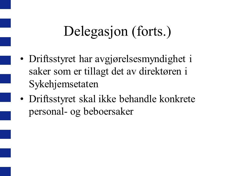 Delegasjon (forts.) Driftsstyret har avgjørelsesmyndighet i saker som er tillagt det av direktøren i Sykehjemsetaten.