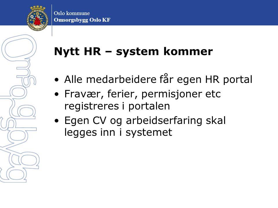 Nytt HR – system kommer Alle medarbeidere får egen HR portal