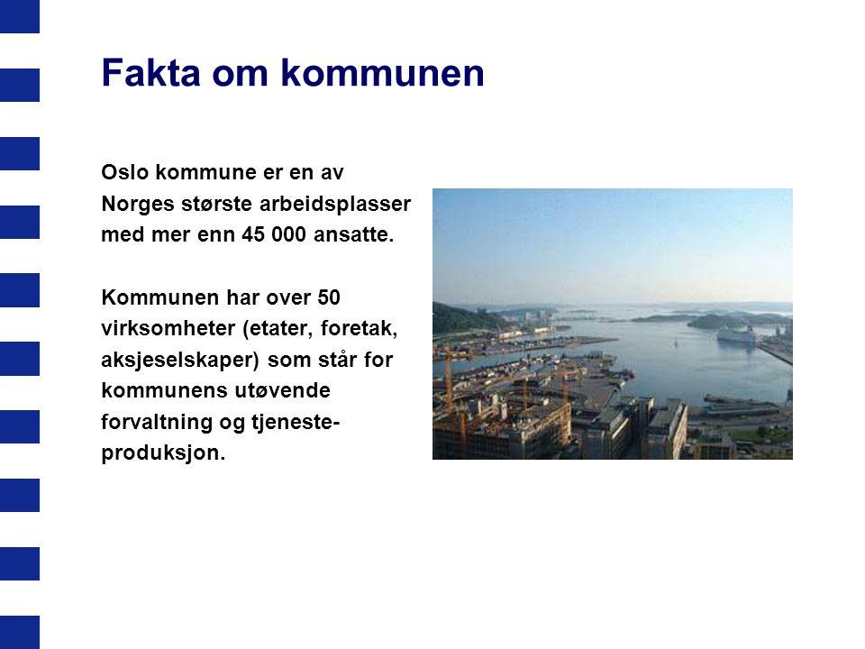 Fakta om kommunen Oslo kommune er en av Norges største arbeidsplasser