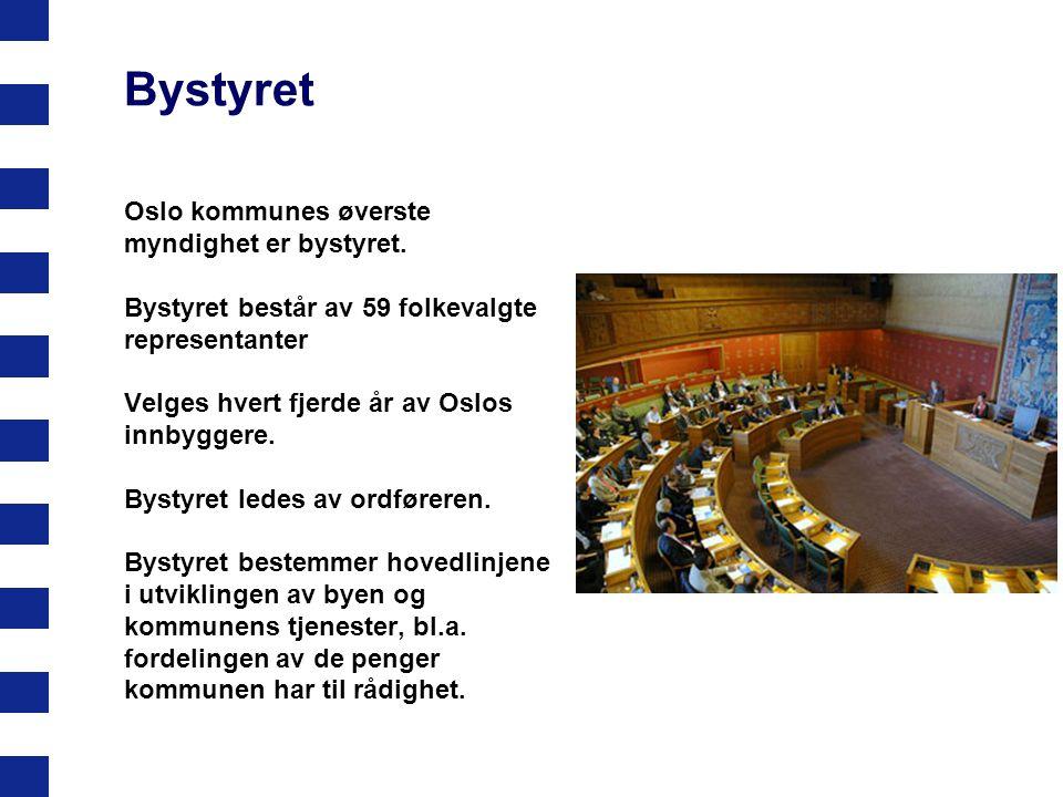 Bystyret Oslo kommunes øverste myndighet er bystyret.