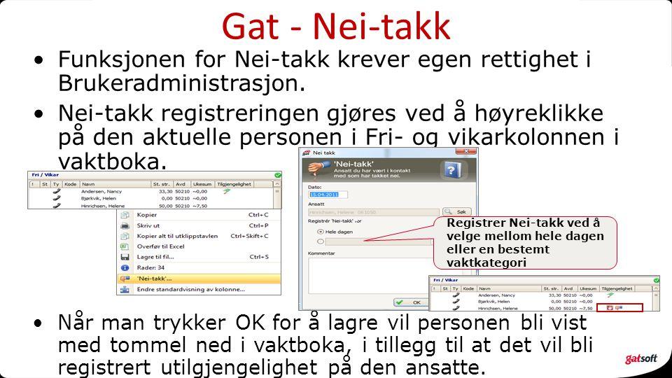 Gat - Nei-takk Funksjonen for Nei-takk krever egen rettighet i Brukeradministrasjon.
