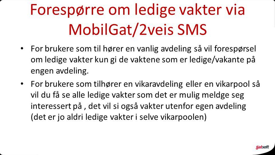 Forespørre om ledige vakter via MobilGat/2veis SMS