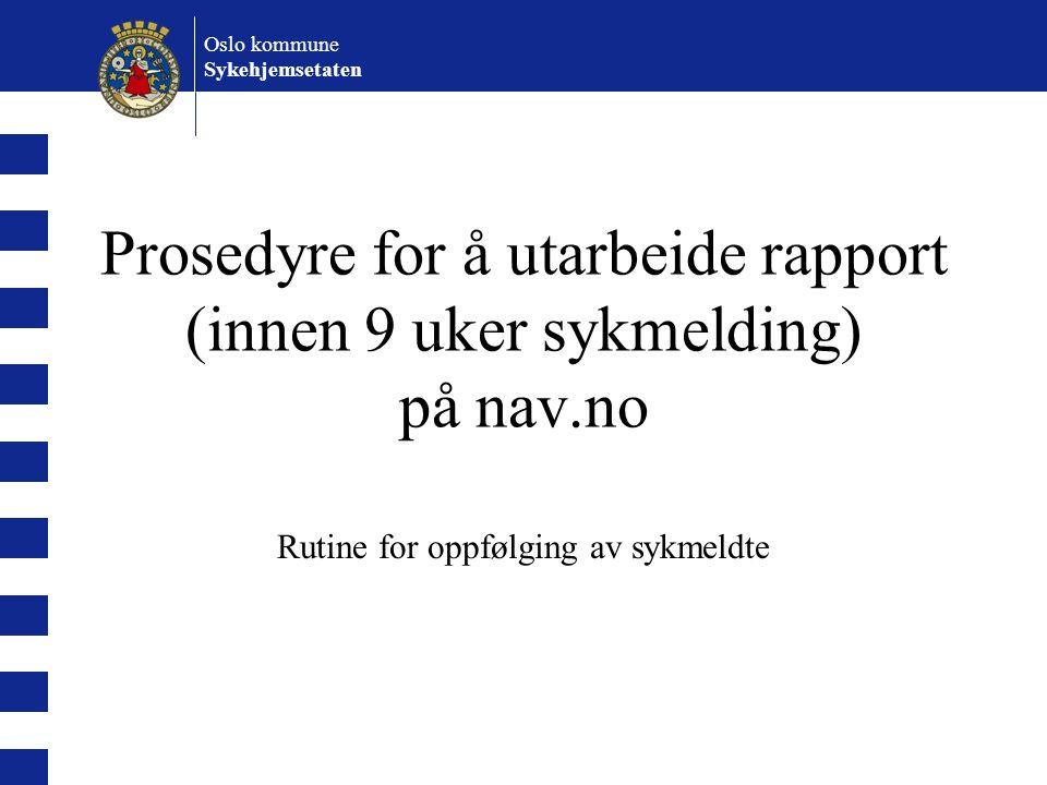Prosedyre for å utarbeide rapport (innen 9 uker sykmelding) på nav.no