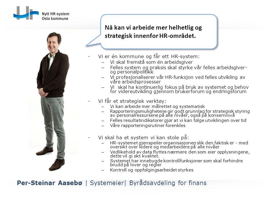 Nå kan vi arbeide mer helhetlig og strategisk innenfor HR-området.