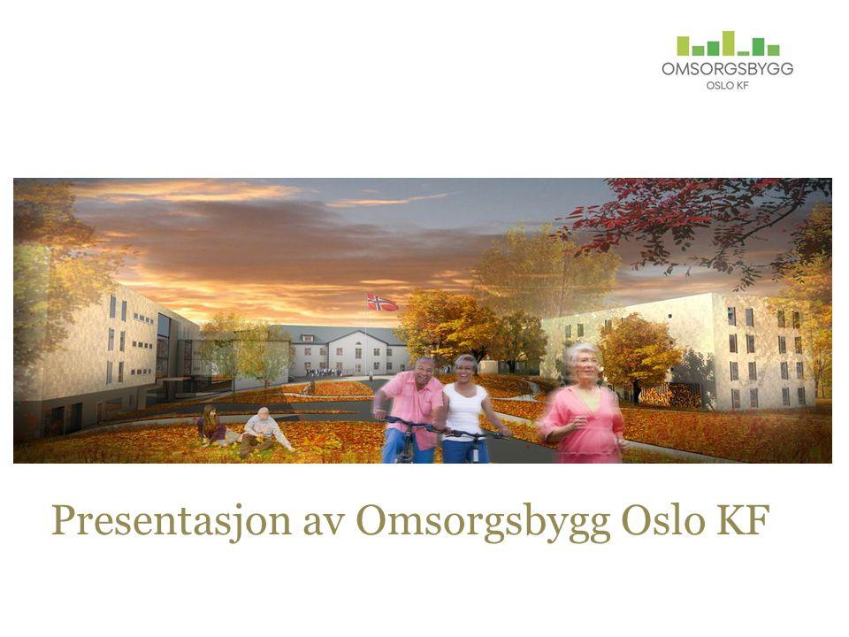Presentasjon av Omsorgsbygg Oslo KF