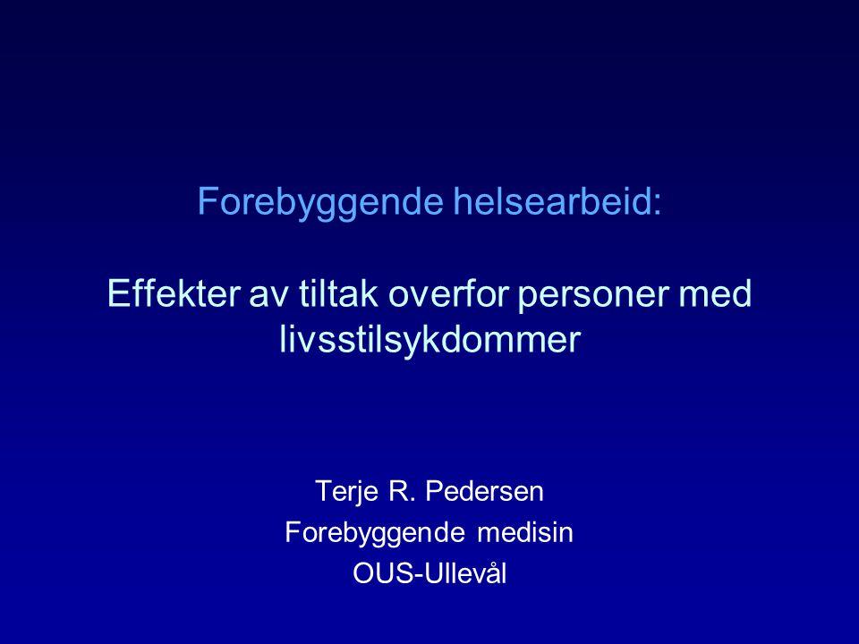 Terje R. Pedersen Forebyggende medisin OUS-Ullevål