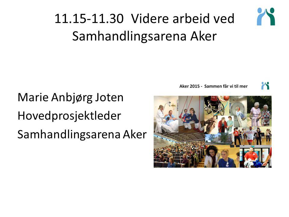 11.15-11.30 Videre arbeid ved Samhandlingsarena Aker